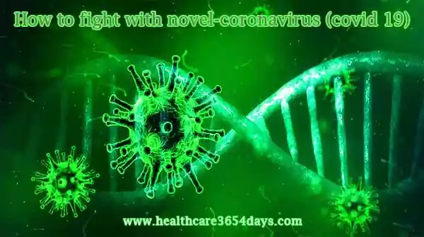 How to fight with novel-coronavirus (covid 19) with simple steps