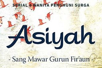 Novel Asiyah, Sang Mawar Gurun Firaun Pdf - Sibel Eraslan