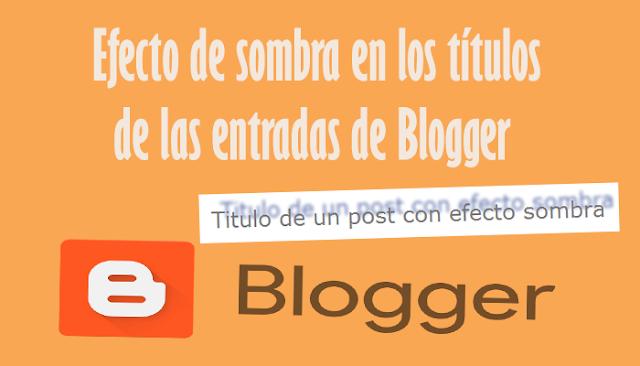 Efecto de sombra en los títulos de las entradas de Blogger