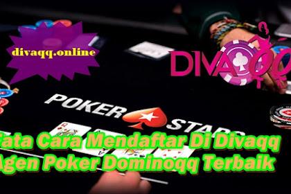 Tata Cara Mendaftar Di Divaqq Agen Poker Dominoqq Terbaik