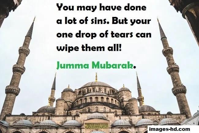 One drop of tear will wipe your all sins, jumma mubarak