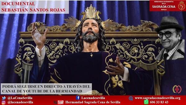 La Hermandad de la Sagrada Cena Sevilla estrena el documental sobre Sebastián Santos