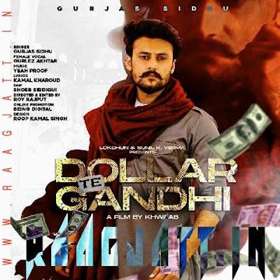Dollar Te Gandhi by Gurjas Sidhu Ft Gurlej Akhtar lyrics