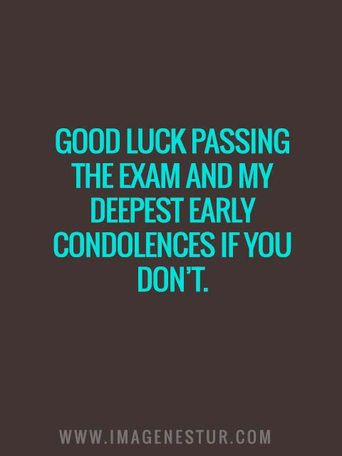 Good luck passing the exam and my deepest early condolences if you don't.