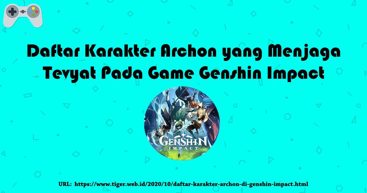 Daftar Karakter Archon yang Menjaga Tevyat Pada Game Genshin Impact