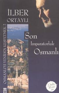 İlber Ortaylı - Son İmparatorluk Osmanlı - Osmanlı'yı Yeniden Keşfetmek - 2