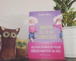 Marche ou la vie t'ensoleille - Juliette Allais
