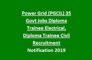 Power Grid (PGCIL) 35 Govt Jobs Diploma Trainee Electrical, Diploma Trainee Civil Recruitment Notification 2019