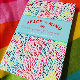 Peace of Mind : A book of calm for busy Mums by Georgina Rodgers
