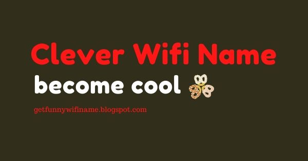 Clever Wifi names