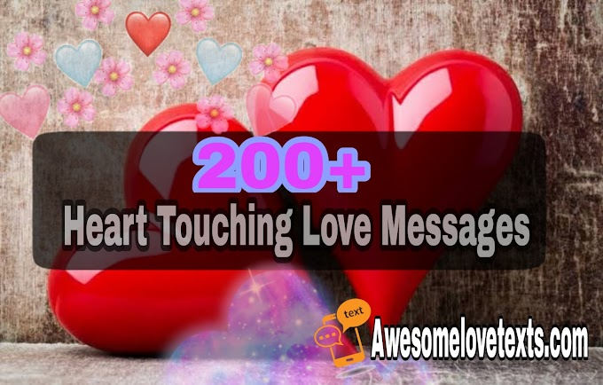 200+ Heart Touching Love Messages - Touching Love Messages To Make Him Cry