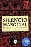 http://www.loslibrosdelrockargentino.com/2014/12/silencio-marginal.html