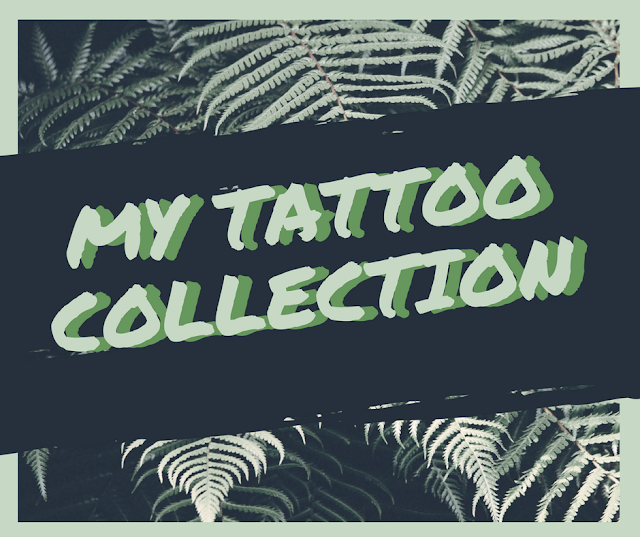 My Tattoo Collection || 2018