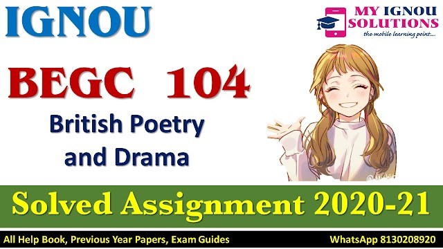 BEGC 104 British Poetry and Drama Solved Assignment 2020-21