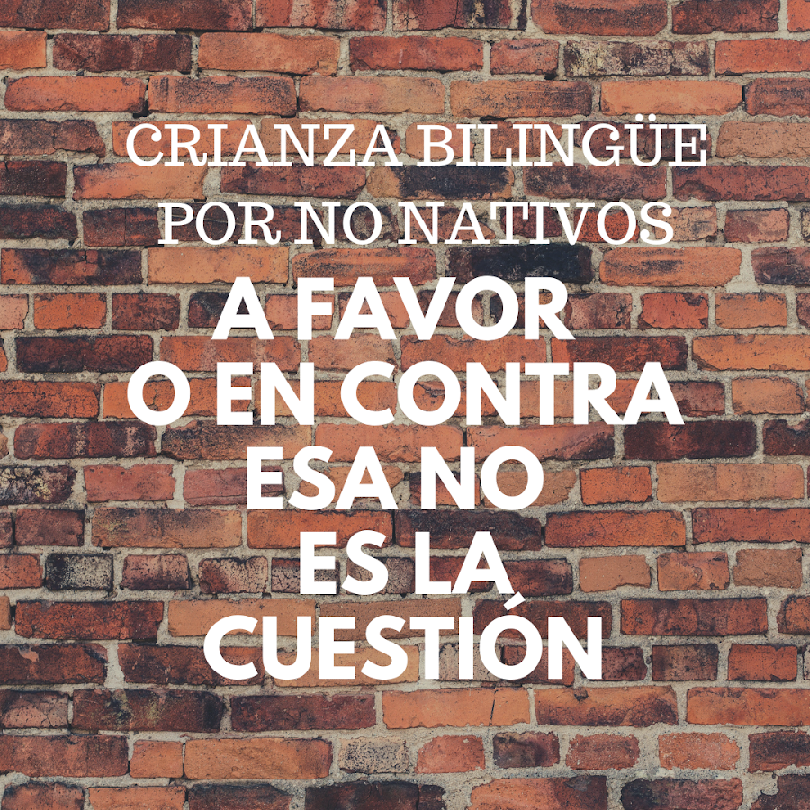 Opinion hablar hijos en inglés no nativos
