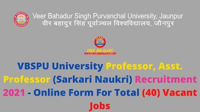 Free Job Alert: VBSPU University Professor, Asst. Professor (Sarkari Naukri) Recruitment 2021 - Online Form For Total (40) Vacant Jobs