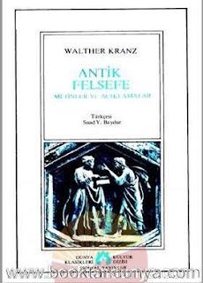 Walther Kranz - Antik Felsefe Metinler ve Açıklamalar