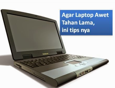 tips agar laptop awet tahan lama