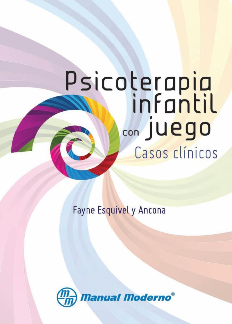Psicoterapia infantil con juego: Casos clínicos – Fayne Esquivel y Ancona