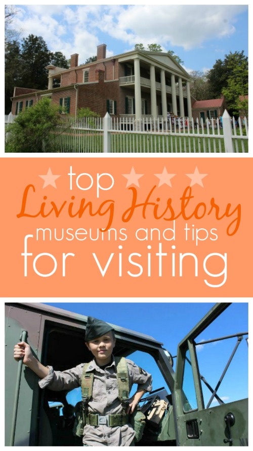 Top Living History Museums and Tips for Visiting #homeschool #fieldtrip