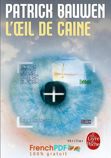 Roman thriller: L'Oeil de Caine de Patrick Bauwen PDF Grauit