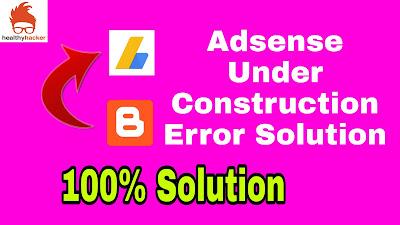 adsense no content error, Adsense Under Construction Error Solution, site down or unavailable adsense, valuable inventory no content adsense error