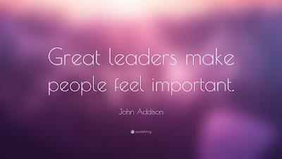 Great leaders make people feel important