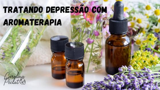 TRATAR DEPRESSÃO COM AROMATERPIA