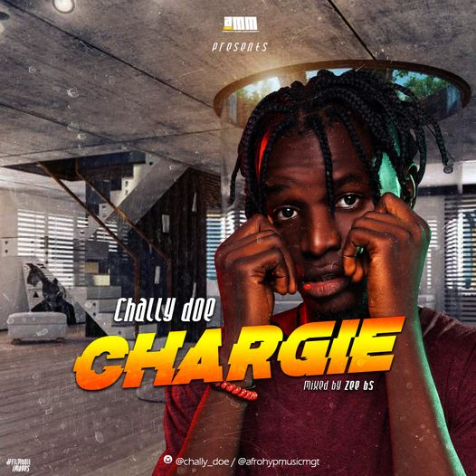 Music: Chally Doe - Chargie (Mixed by Zee Bs) // @chally_doe @afrohypmusicmgt