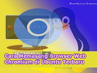 Cara Memasang Browser Web Chromium di Ubuntu Terbaru