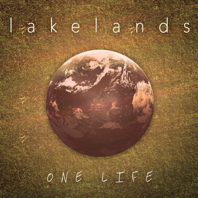 "Lakelands Unveils New Single ""One Life"""