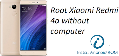 How To Root Xiaomi Redmi 4a Without Computer Correctly