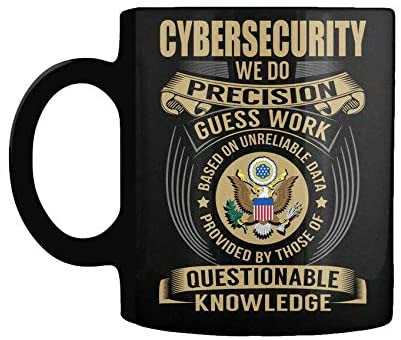 Cybersecurity: We Do Precision Guesswork mug