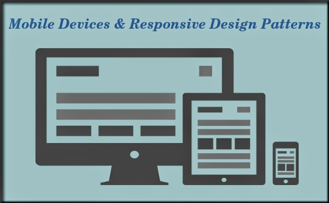 Mobile Devices & Responsive Design Patterns – Play Significant Role in Your Business