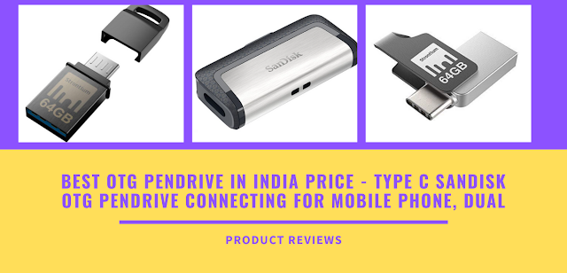 Best OTG Pendrive in India price - type c SanDisk OTG Pendrive connecting for mobile phone, dual