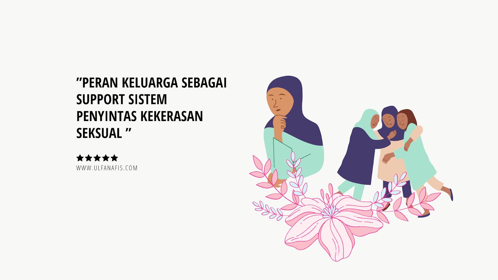 Peran Keluarga Sebagai Support Sistem Penyintas Kekerasan Seksual