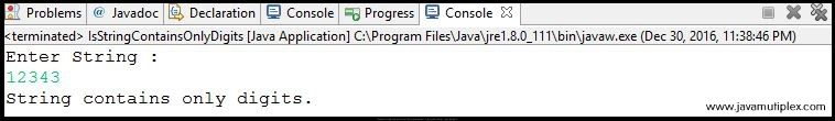 Output of Java program that checks whether given string contains only digits or not - case1