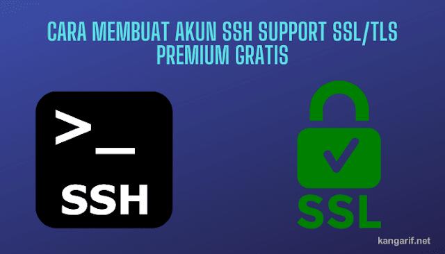 Cara Membuat Akun SSH Support SSL/TLS Premium Gratis
