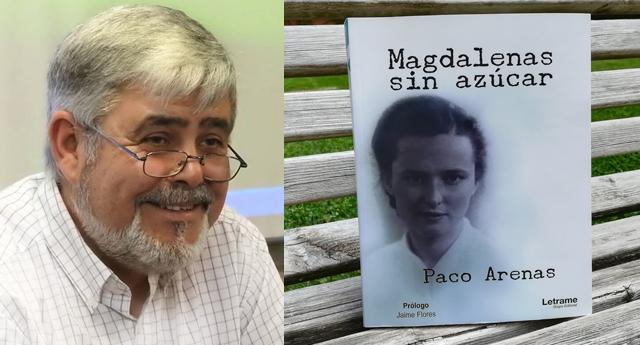 """Magdalenas sin azúcar"", una esplendorosa novela de Paco Arenas"