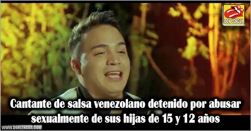 Cantante de salsa venezolano detenido por abusar sexualmente de sus hijas de 15 y 12 años