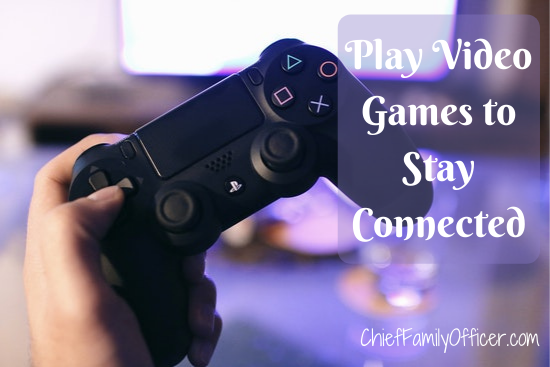 Play Video Games to Stay Connected