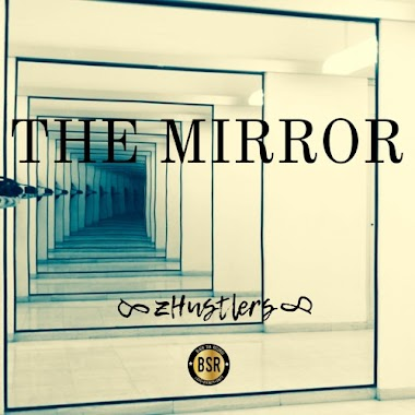 The Mirror - Life-changing and healing mindsets from #zHustlers