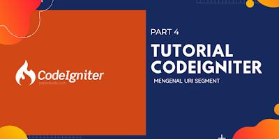Tutorial Codeigniter #4: Memahami URI Segment