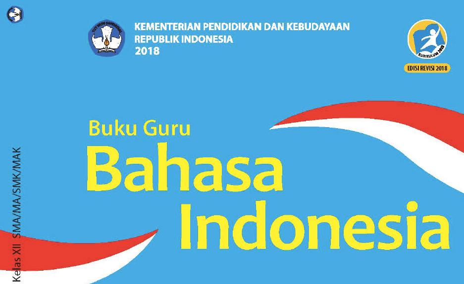 Buku Guru Kurikulum 2013 Bahasa Indonesia Kelas 12 Edisi Revisi 2018 Sma Ma Smk Mak Dadang Jsn