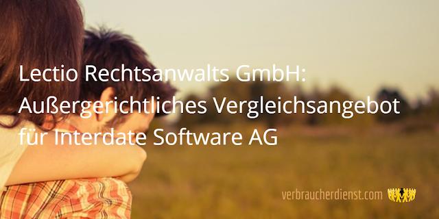 Titel: Lectio Rechtsanwalts GmbH: Außergerichtliches Vergleichsangebot für Interdate Software AG