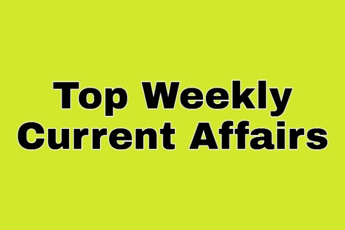 Top-10 Weekly Current Affairs: 18 January to 23 January 2021