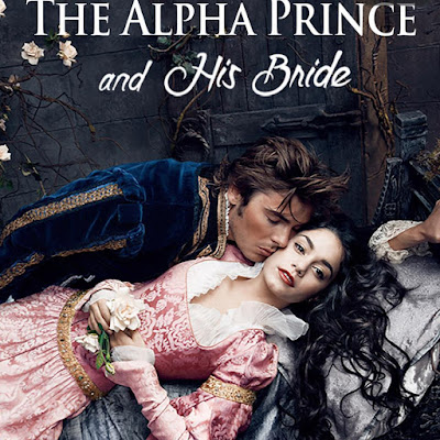 The Alpha Prince and His Bride by LaurG