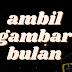 AMBIL GAMBAR BULAN!