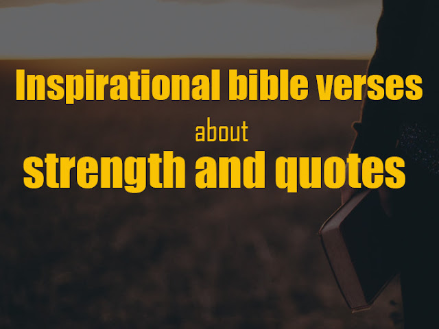 Inspirational bible verses about strength - Inspirational bible quotes about strength
