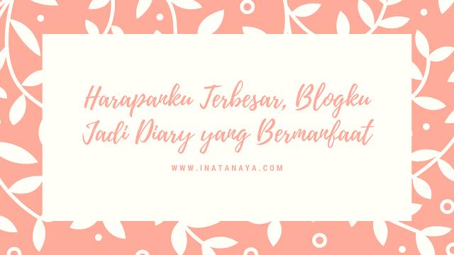 Harapanku terbesar, blogku
